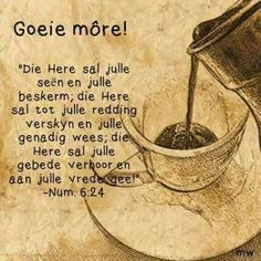 Good Morning Good Night, Good Morning Wishes, Morning Messages, Good Morning Quotes, Lekker Dag, Evening Greetings, Afrikaanse Quotes, Goeie Nag, Goeie More