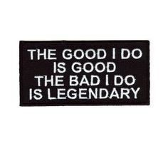 Amazon.com: THE BAD I DO IS LEGENDARY Funny Fun Biker Vest Patch!!!: Everything Else