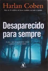 Desaparecido para sempre - Harlan Coben ~ Bebendo Livros