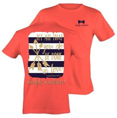 """It's love at first sight in this preppiest coral short sleeve tee from the Simply Southern Collection featuring 1 Corinthians in gold script lettering, proclaiming """"Let all that you do be done in love."""" Who says t-shirts have to be plain? Simply Southern T Shirts, Preppy Southern, Southern Women, Southern Prep, Southern Charm, Southern Belle, Simply Cute Tees, Arrow T Shirt, Love T Shirt"""