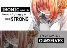 The Inspirational side of anime Sad Anime Quotes, Manga Quotes, All Quotes, True Quotes, Best Quotes, Lonely Quotes, Meaningful Quotes, Inspirational Quotes, Depression Quotes