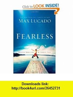Fearless Imagine Your Life Without Fear (9780849921391) Thomas Nelson , ISBN-10: 0849921392  , ISBN-13: 978-0849921391 ,  , tutorials , pdf , ebook , torrent , downloads , rapidshare , filesonic , hotfile , megaupload , fileserve