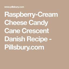 Raspberry-Cream Cheese Candy Cane Crescent Danish Recipe - Pillsbury.com