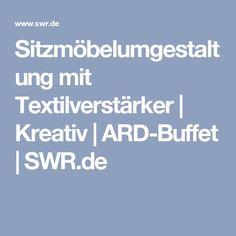 Sitzmöbelumgestaltung mit Textilverstärker   Kreativ   ARD-Buffet   SWR.de