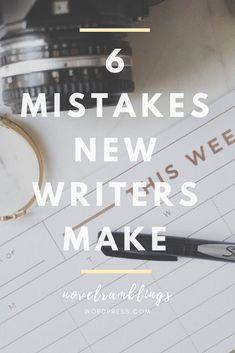 6 Mistakes New Writers Make (and How to Fix Them) | A. C. Wyatt https://novelramblings.wordpress.com/2018/02/19/6-mistakes-new-writers-make-and-how-to-fix-them/