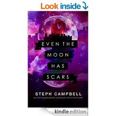 On sale for .99 cents! Amazon.com: Even the Moon Has Scars eBook: Steph Campbell: Kindle Store