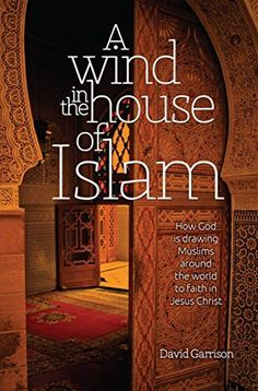 A Wind in the House of Islam: How God is drawing Muslims around the world to faith in Jesus Christ by David Garrison, http://www.amazon.com/dp/B00L2XVJS6/ref=cm_sw_r_pi_dp_Tvt2tb1G3BGKY