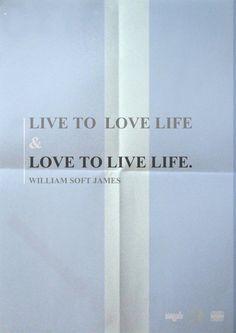 Vivimos para amar la vida y amamos vivir la vida.