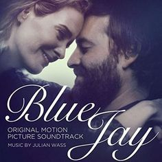 Original Motion Picture Soundtrack (OST) to the movie Blue Jay (2016). Music composed by Julian Wass.  Blue Jay Soundtrack by #JulianWass #BlueJay #soundtrack #tracklist  #FilmScores #ost http://soundtracktracklist.com/release/blue-jay-soundtrack/