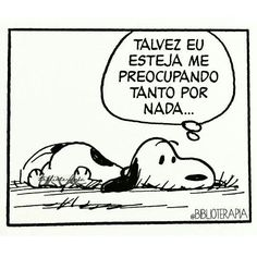 Preocupação Snoopy Love, Charlie Brown And Snoopy, Background Cool, Phd Comics, Witty Comics, Words To Live By Quotes, Nice Quotes, Snoopy Quotes, Sad Day