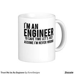 Trust Me Im An Engineer Basic White Mug