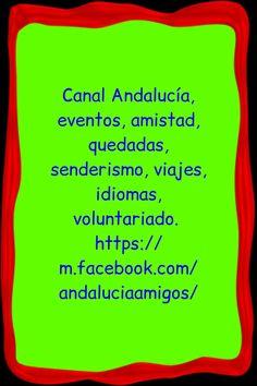 Canal Andalucía, eventos, amistad, quedadas, senderismo, viajes, idiomas, voluntariado   https://telegram.me/joinchat/AEQmCz8s-c-NMzZhRNms2g/ En facebook  https://m.facebook.com/andaluciaamigos/