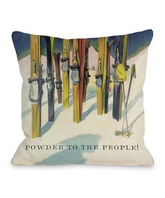 Take a look at this 'Powder to the People' Vintage Ski Pillow by OneBellaCasa on #zulily today!