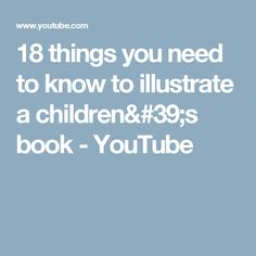 18 things you need to know to illustrate a children's book - YouTube
