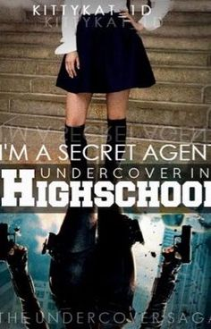 """You should read """"I'm a Secret Agent Undercover in High school"""" on #Wattpad. #Action"""