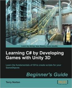 Learning C# by Developing Games with Unity 3D Beginner's Guide: Terry Norton: 9781849696586: Amazon.com: Books