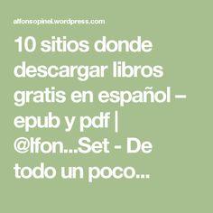 10 sitios donde descargar libros gratis en español – epub y pdf | @lfon...Set - De todo un poco...