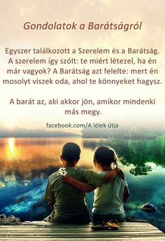 Szerelem és a BARÁTSÁG....♡ Buddhism, Einstein, Motivational Quotes, Friendship, Life Quotes, Movie Posters, Movies, Hungary, Crafts