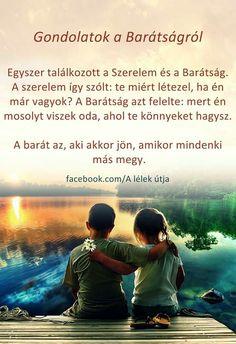 Szerelem és a BARÁTSÁG....♡ Buddhism, Einstein, Bff, Motivational Quotes, Friendship, Life Quotes, Movies, Movie Posters, Hungary