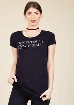 <p>You don't need a crystal ball to know in your heart what this statement-making tee declares! Printed in white with a progressive slogan and stylized with a shark bite hem, this navy blue, ModCloth-exclusive top perfectly expresses your rally cry.</p>