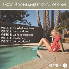 Show us what makes you an original. Each week we'll drop a challenge on you- upload a pic on instagram of what it means to you with hashtag #howwekickit and mention @stance_gal. Our favorite picture each week wins Stance swag. This week's challenge: #dowhatyoulove
