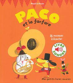 Magali Le Huche, Paco et la fanfare - Mes petits livres sonores - Livres pour enfants - Gallimard Jeunesse