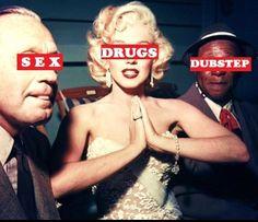 Sex drugs dubstep