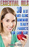 Free Kindle Book -   Essential Oils: 30 Best Anti-Aging Homemade Beauty Products for Skin Care: (Young Living Essential Oils Book, Face and Body Care) (Homemade Skin Care, Natural and Herbal Remedies)