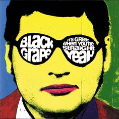 Black Grape – 'It's Great When You're Straight... Yeah!' Of all the unlikely pop triumphs of 1995, the glorious return of Shaun Ryder was the one that took the biscuit. Happy Mondays had met a messy demise but Ryder came back more deranged than ever. Lead single 'Reverend Black Grape', tackling Nazi gold and funky tennis, was the blinder but the whole album was a wonky pop belter.