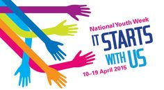 National Youth Week 2015, It starts with us Our Voice 10-19 April 2015
