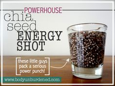 Chia seeds provide amazing, sustainable energy. So perk up midday with a chia seed energy shot.