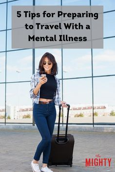 Having a #mentalillness adds a complexity to travel that can make it stressful, so early planning is a must. The following are tips to help make it easier.