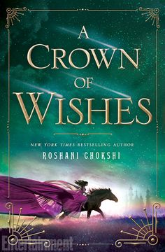 A Crown of Wishes (The Star-Touched Queen #2) by Roshani Chokshi: March 28th 2017 by St. Martin's Griffin