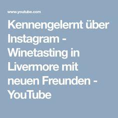 Kennengelernt über Instagram - Winetasting in Livermore mit neuen Freunden - YouTube
