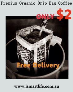 $2 Premium Organic Coffee Drip Bag  Free Delivery - Australia only  Premium Organic Coffee Drip Bag only $2. Free shipping (Australia only)  http://www.ismartlife.com.au/products/2-p-n-g-premium-organic-coffee-drip-bag-x-1-bag-free-delivery.html