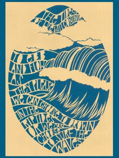 """""""The tides of life will continue to ebb and flow as they please. We can choose to drown in the riptides, or we can choose to surf the waves"""" Tides - Cut Paper Print. via Etsy."""
