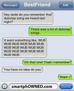 dubstep.....this is almost the truth XD