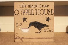 Burlap Sign The Black Crow Coffee House by DaisyPatchPrimitives