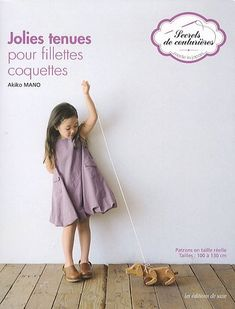Linen, Wool, Cotton Kids: 21 Patterns for Simple Separates and Comfortable Layers (Make Good: Crafts + Life) by Akiko Mano From feminine dresses to menswear-inspired outfits, this collection of coordinated separates for girls ages 4 to 7 can be. Stylish Clothes For Girls, Stylish Girl, Japanese Sewing Patterns, Balloon Dress, Natural Clothing, Le Jolie, Japanese Outfits, Japanese Clothing, Book Girl