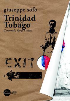 """""""Trinidad & Tobago"""", Giuseppe Sofo. Tutta la vitalità esuberante e contraddittoria dei Caraibi e del loro Carnevale più famoso, assolutamente da scoprire."""