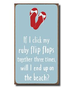 3a0554400 Look at this  If I Click My Ruby Flip Flops  Wall Sign on
