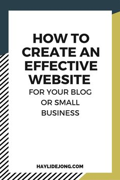 How to create an effective website for your blog or small business