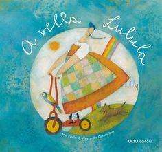 A Vella Lulula / texto de Mar Pavón ; ilustracións de Alessandra Cimatoribus ; [tradución do castelán, Paco Liván]