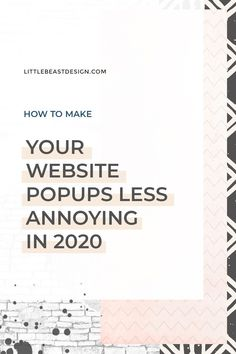 Do you have an online business? Click through to find out how to make your website popups less annoying! Little Beast Design #websitedesign #onlinebusiness