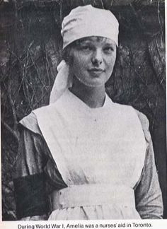Amelia Erhart - she was a nurses aid in Toronto, CA during WW1. Many of her patients were pilots.