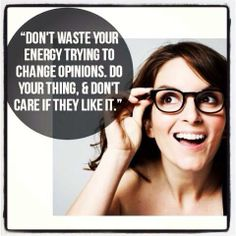 don't waste your energy trying to change  opinions. do your thing, and don't care if they like it.