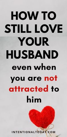 We know character trumps appearance. But chemistry and attraction are also important. Here's how to balance love and a loss of attraction in marriage. How to love your husband when you don't find him attractive. #marriageadvice #newlywedadvice #marriage #intentionaltoday #sexualchemistry #intimacy #attraction