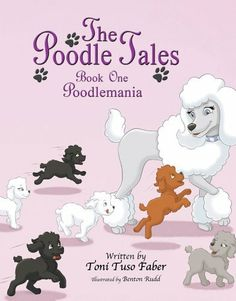 The Poodle Tales: Book One: Poodlemania by Toni Tuso Faber, http://www.amazon.com/dp/B00B2DT5G4/ref=cm_sw_r_pi_dp_oTPprb063TYR3
