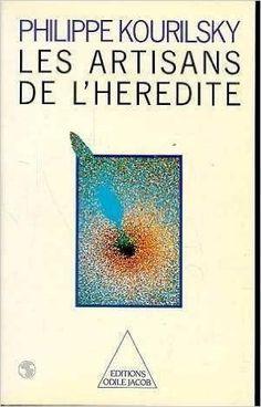 ARTISANS DE L'HÉRÉDITÉ (LES): Amazon.com: PHILIPPE KOURILSKY: Books