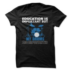 Drums Are Φ_Φ More ImportantIf drums are important in your life, then this shirt is perfect for you. Get this awesome shirt here!drum